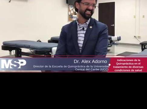 Entrevista al Dr. Alex Adorno, Director de la Escuela de Quiropráctica de la UCC