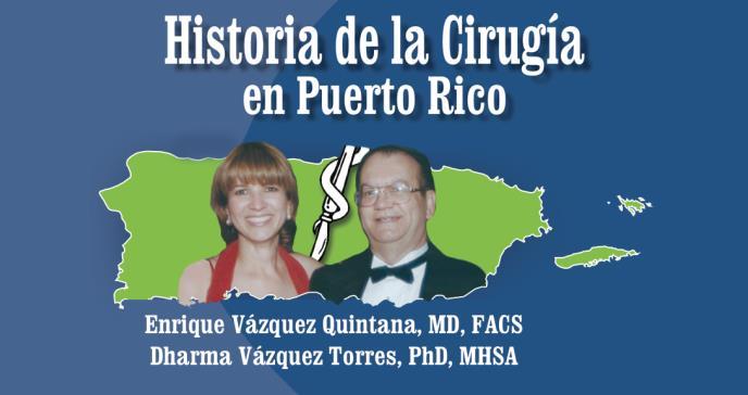 Rescatan la historia de la cirugía en Puerto Rico