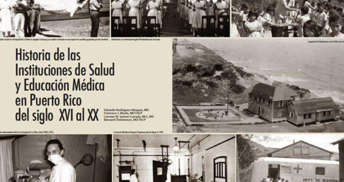 Historia de las Instituciones de Salud y Educación Médica en Puerto Rico del siglo XVI al XX