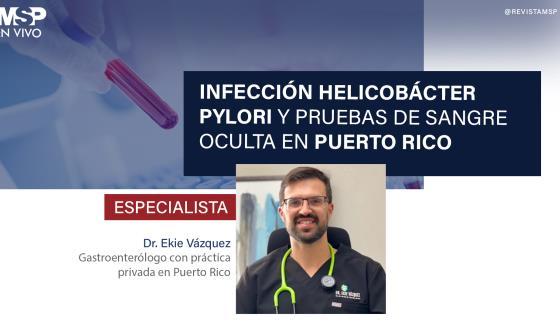 Infección Helicobácter Pylori y pruebas de sangre oculta en Puerto Rico