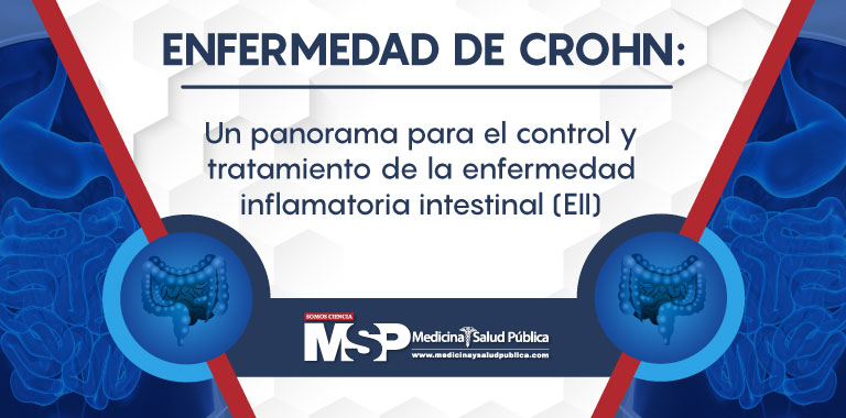 Un panorama para el control y tratamiento de la enfermedad inflamatoria intestinal, Enfermedad de Crohn un Micrositio de la Revista MSP